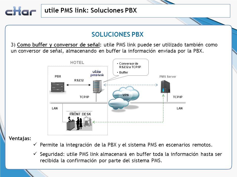 utile PMS link: Soluciones PBX 4) Como un concentrador de información: utile PMS link puede ser también utilizado como un concentrador de la información, donde la información recibida de cualquiera de los sistemas conectados puede ser duplicada y enviada a diferente sistemas externos.