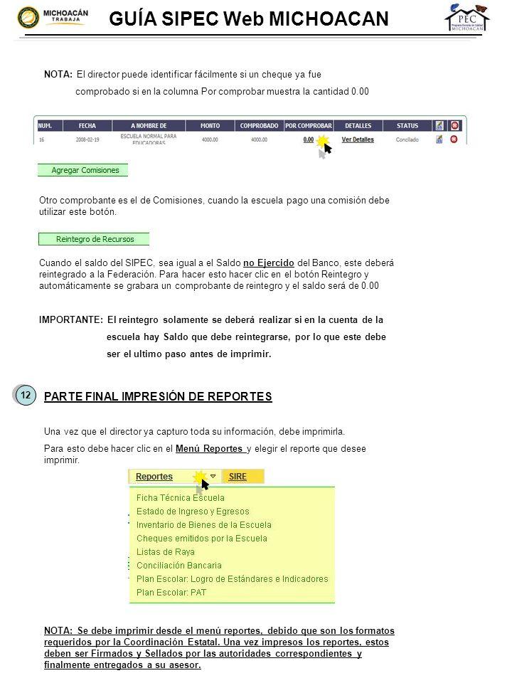 GUÍA SIPEC Web MICHOACAN Otro comprobante es el de Comisiones, cuando la escuela pago una comisión debe utilizar este botón. Cuando el saldo del SIPEC