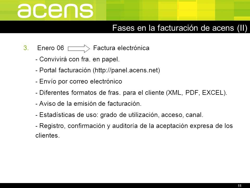 11 Fases en la facturación de acens (II) 3.Enero 06 Factura electrónica - Convivirá con fra.