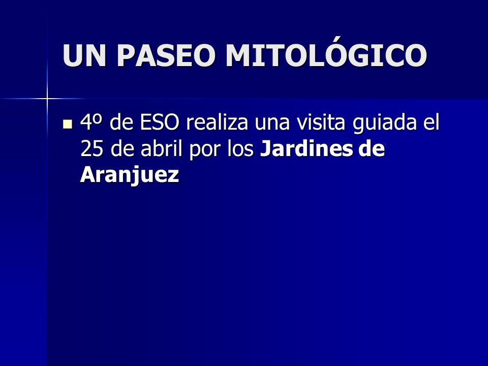 UN PASEO MITOLÓGICO 4º de ESO realiza una visita guiada el 25 de abril por los Jardines de Aranjuez 4º de ESO realiza una visita guiada el 25 de abril
