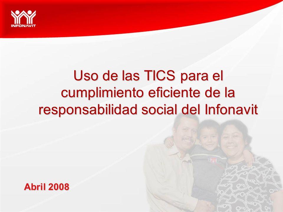 Uso de las TICS para el cumplimiento eficiente de la responsabilidad social del Infonavit Uso de las TICS para el cumplimiento eficiente de la respons