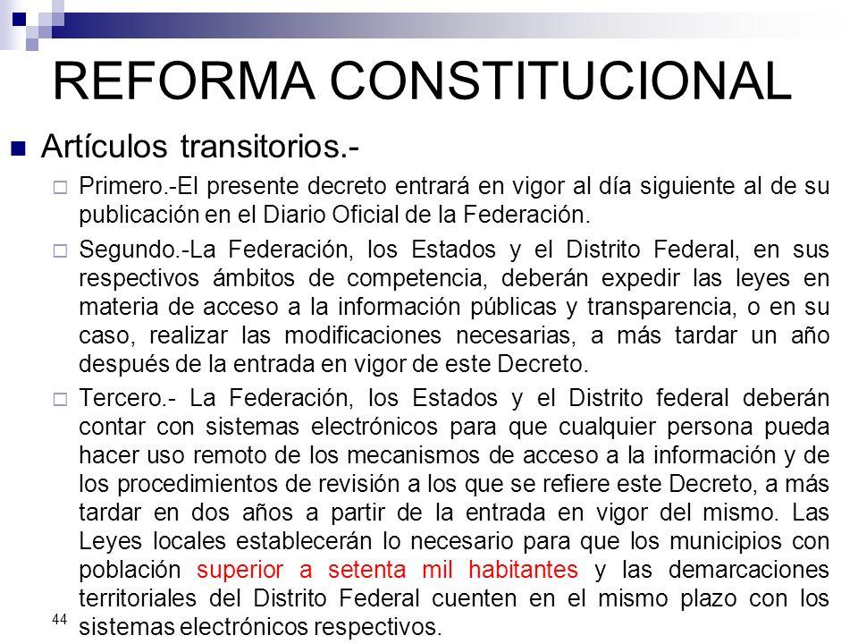 REFORMA CONSTITUCIONAL Artículos transitorios.- Primero.-El presente decreto entrará en vigor al día siguiente al de su publicación en el Diario Oficial de la Federación.