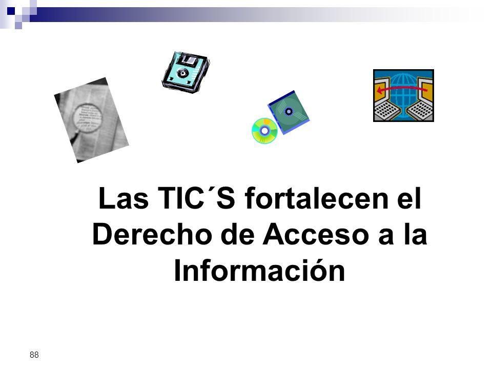 88 Las TIC´S fortalecen el Derecho de Acceso a la Información