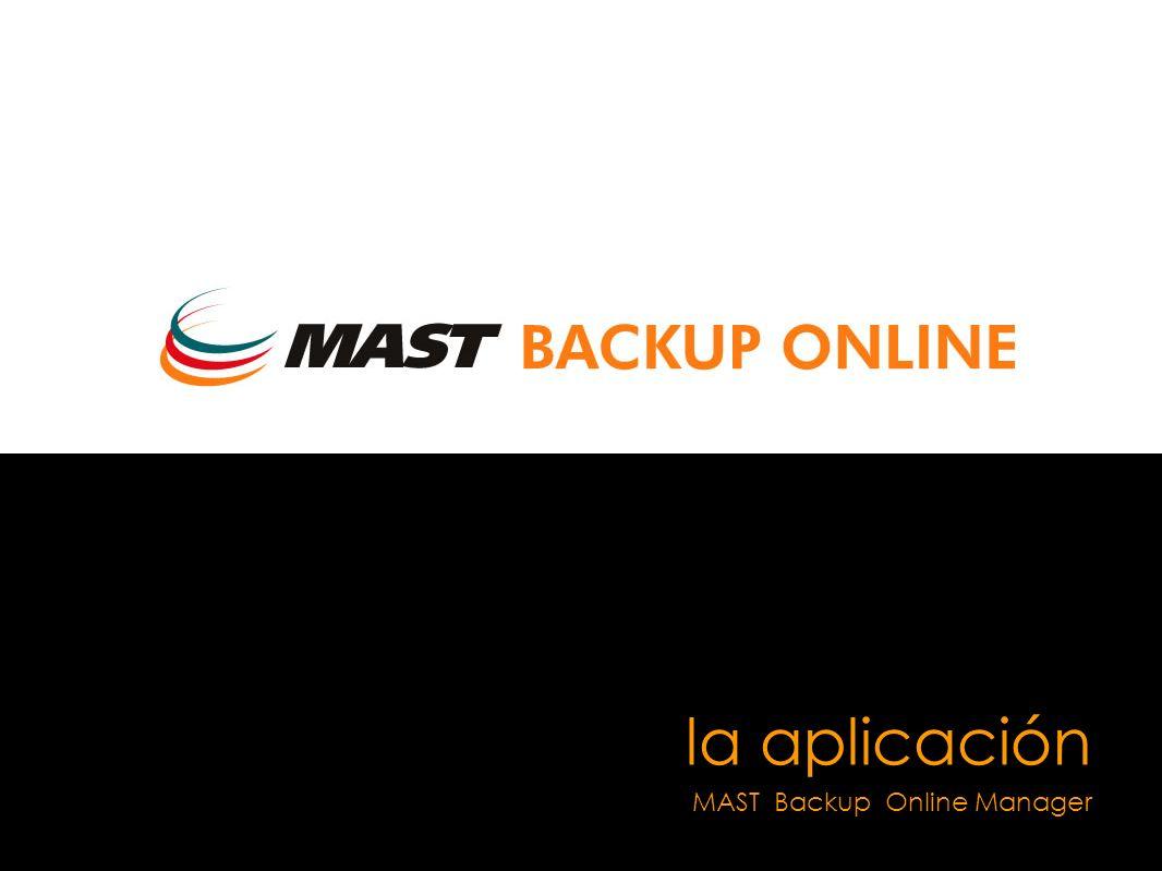 NOVEDADES 2006 I nstalación sencilla Una vez finalizado el proceso de instalación,en Windows, le aparecerá el icono de MAST Backup Online Manager,