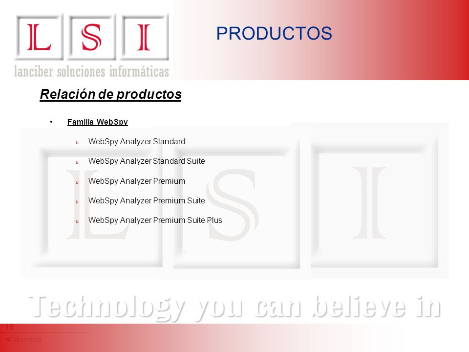 internauto 15 Technology you can believe in PRODUCTOS Familia WebSpy u WebSpy Analyzer Standard.