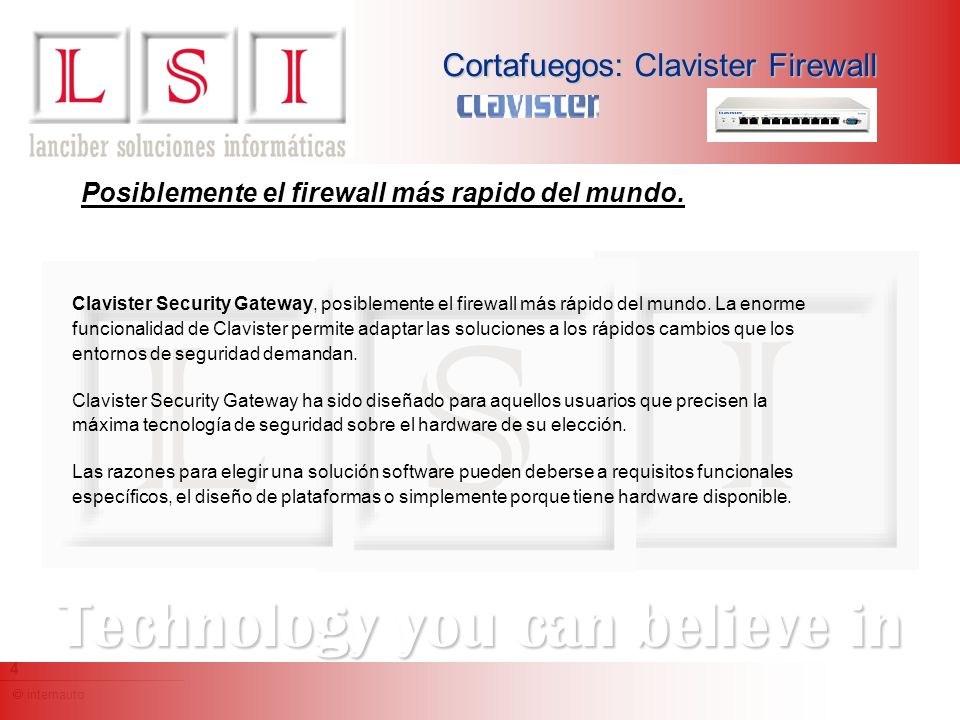 internauto 4 Technology you can believe in Cortafuegos: Clavister Firewall Clavister Security Gateway, posiblemente el firewall más rápido del mundo.