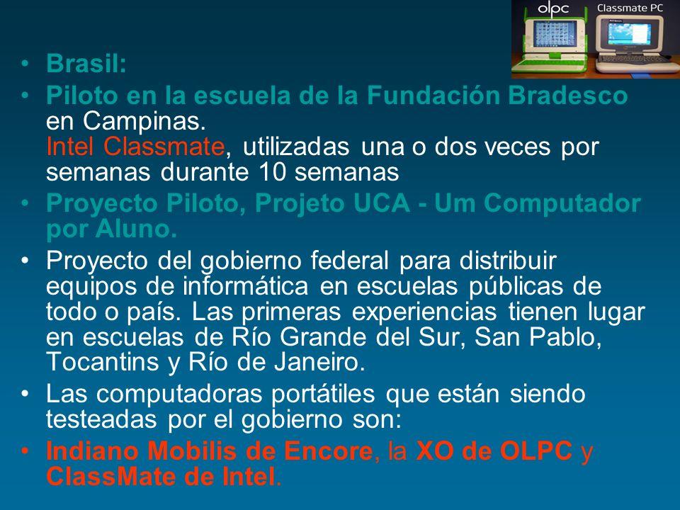 Brasil: Piloto en la escuela de la Fundación Bradesco en Campinas. Intel Classmate, utilizadas una o dos veces por semanas durante 10 semanas Proyecto