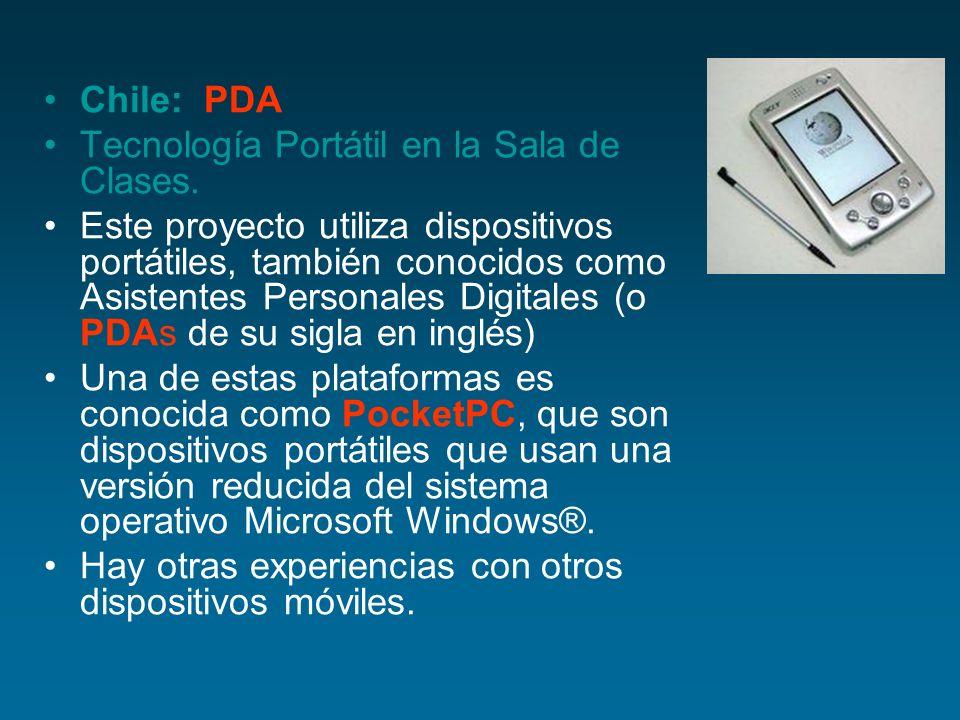 Chile: PDA Tecnología Portátil en la Sala de Clases. Este proyecto utiliza dispositivos portátiles, también conocidos como Asistentes Personales Digit