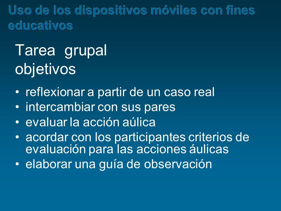 Tarea grupal objetivos reflexionar a partir de un caso real intercambiar con sus pares evaluar la acción aúlica acordar con los participantes criterio