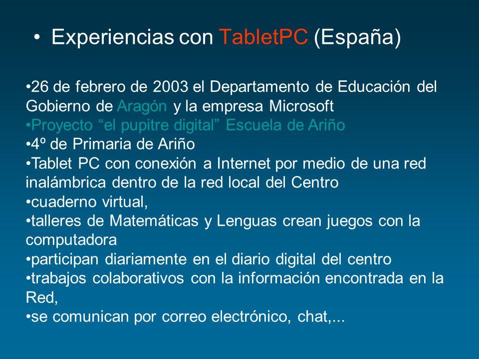 Experiencias con TabletPC (España) 26 de febrero de 2003 el Departamento de Educación del Gobierno de Aragón y la empresa Microsoft Proyecto el pupitr
