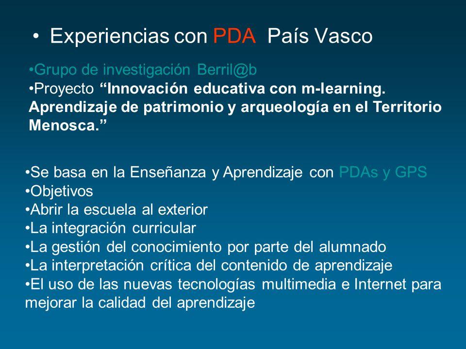 Experiencias con PDA País Vasco Grupo de investigación Berril@b Proyecto Innovación educativa con m-learning. Aprendizaje de patrimonio y arqueología