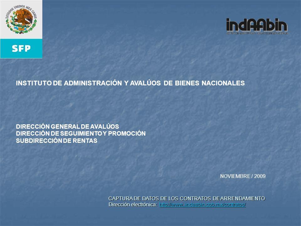 CAPTURA DE DATOS DE LOS CONTRATOS DE ARRENDAMIENTO Dirección electrónica: http://www..indaabin.gob.mx/contratos/ http://www..indaabin.gob.mx/contratos
