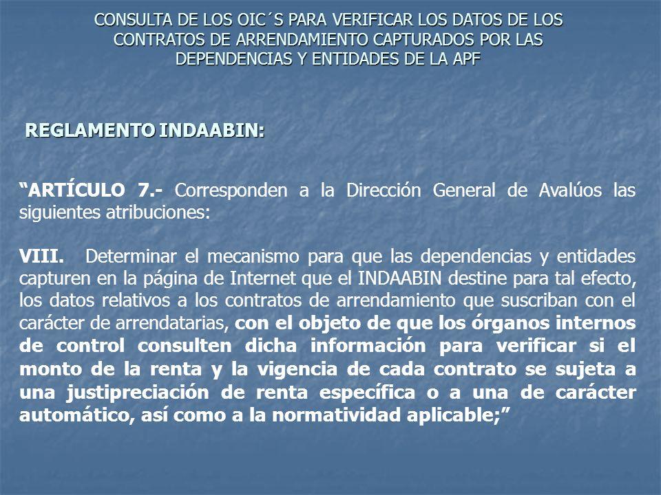 CONSULTA DE LOS OIC´S PARA VERIFICAR LOS DATOS DE LOS CONTRATOS DE ARRENDAMIENTO CAPTURADOS POR LAS DEPENDENCIAS Y ENTIDADES DE LA APF ARTÍCULO 7.- Co