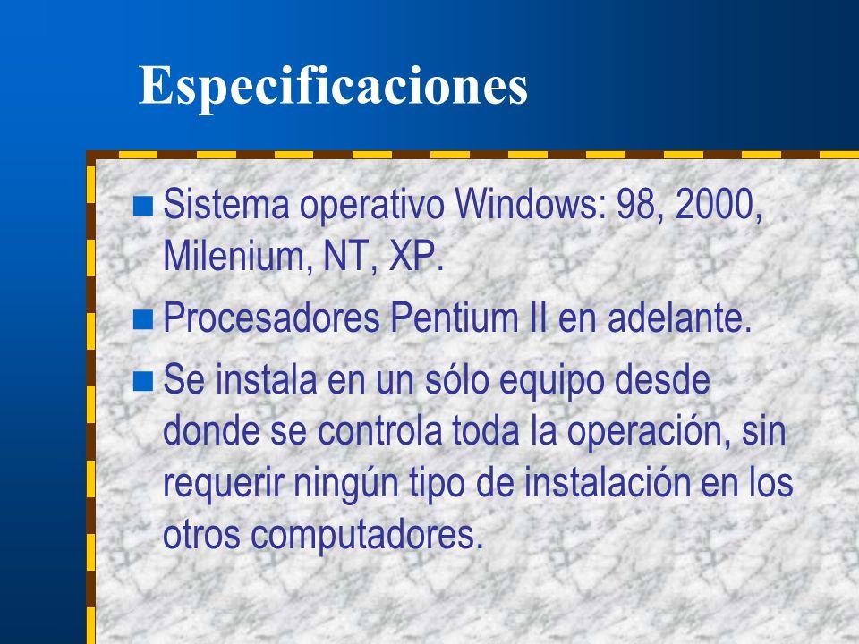 Especificaciones Sistema operativo Windows: 98, 2000, Milenium, NT, XP. Procesadores Pentium II en adelante. Se instala en un sólo equipo desde donde