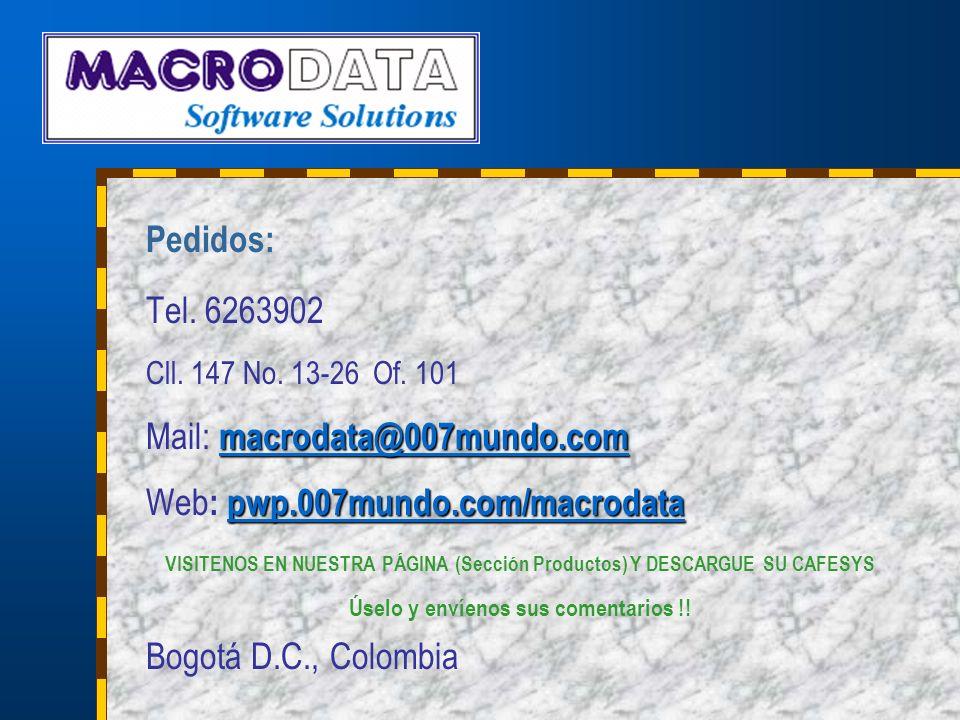 Pedidos: Tel. 6263902 Cll. 147 No. 13-26 Of. 101 macrodata@007mundo.com macrodata@007mundo.com Mail: macrodata@007mundo.com macrodata@007mundo.com pwp