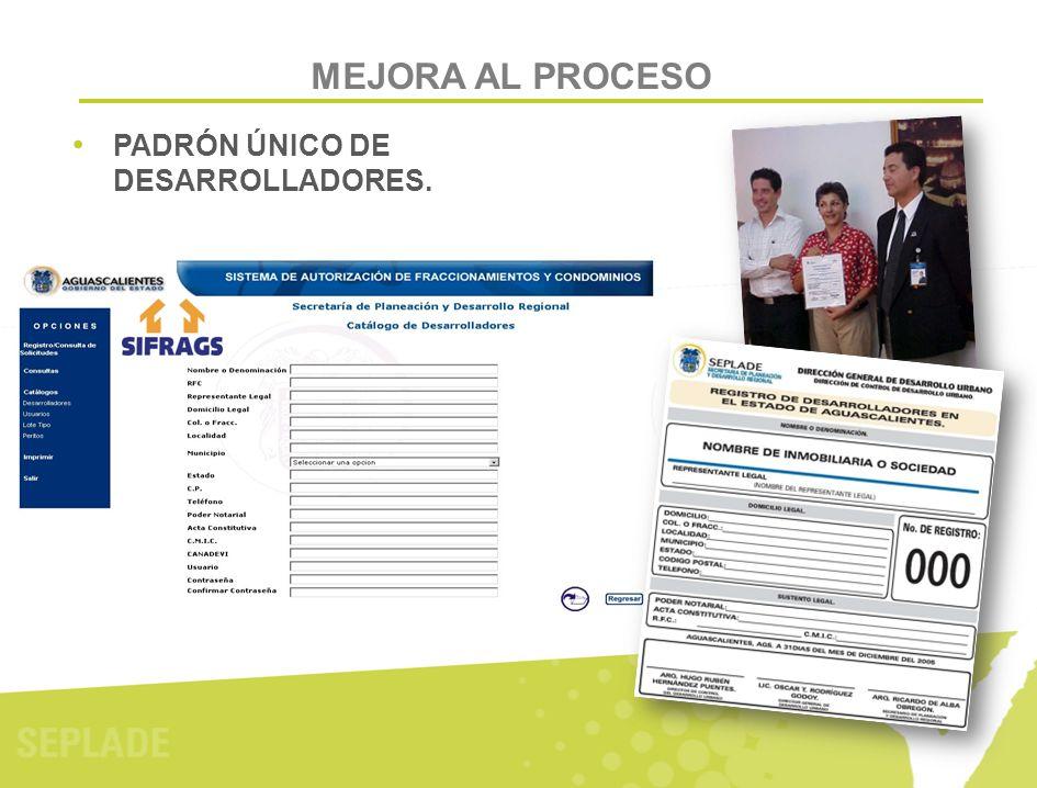 PADRÓN ÚNICO DE DESARROLLADORES. MEJORA AL PROCESO