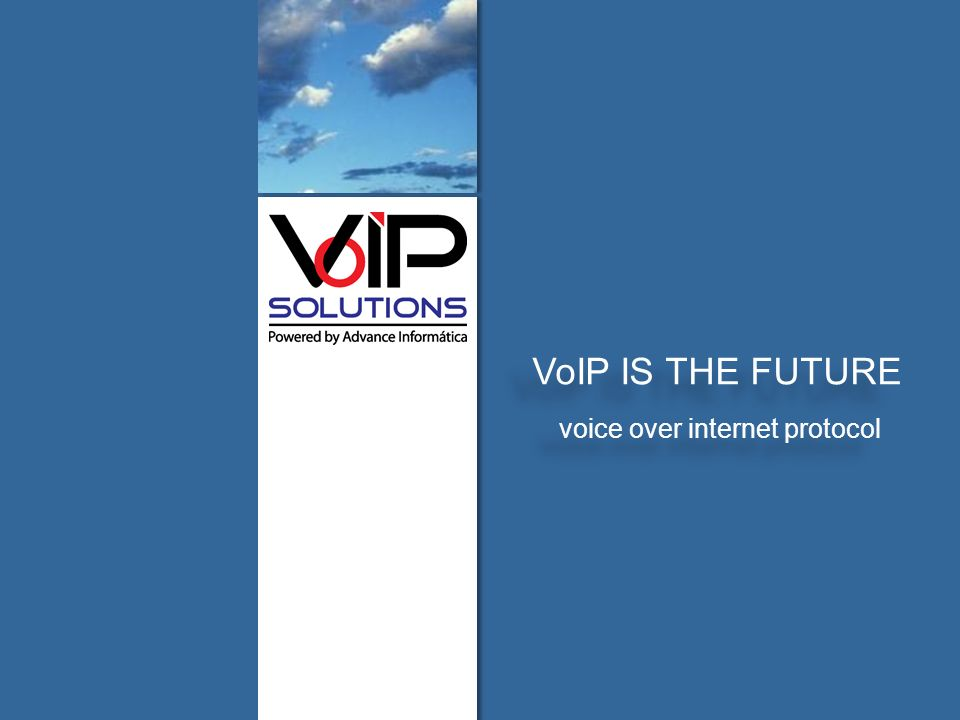voipsolutions.mx QUIENES SOMOSMODELO DE OFERTASCALIDAD VoIPCONTACTO VoIP IS THE FUTURE