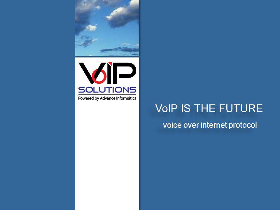 voipsolutions.mx QUIENES SOMOSMODELO DE OFERTASCALIDAD VoIPCONTACTO VoIP IS THE FUTURE voice over internet protocol