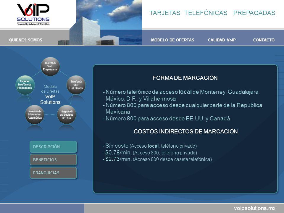 voipsolutions.mx QUIENES SOMOSMODELO DE OFERTASCALIDAD VoIPCONTACTO -Número telefónico de acceso local de Monterrey, Guadalajara, México, D.F., y Vill