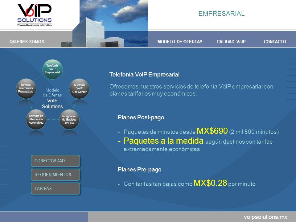 voipsolutions.mx QUIENES SOMOSMODELO DE OFERTASCALIDAD VoIPCONTACTO Telefonía VoIP Empresarial Ofrecemos nuestros servicios de telefonía VoIP empresar