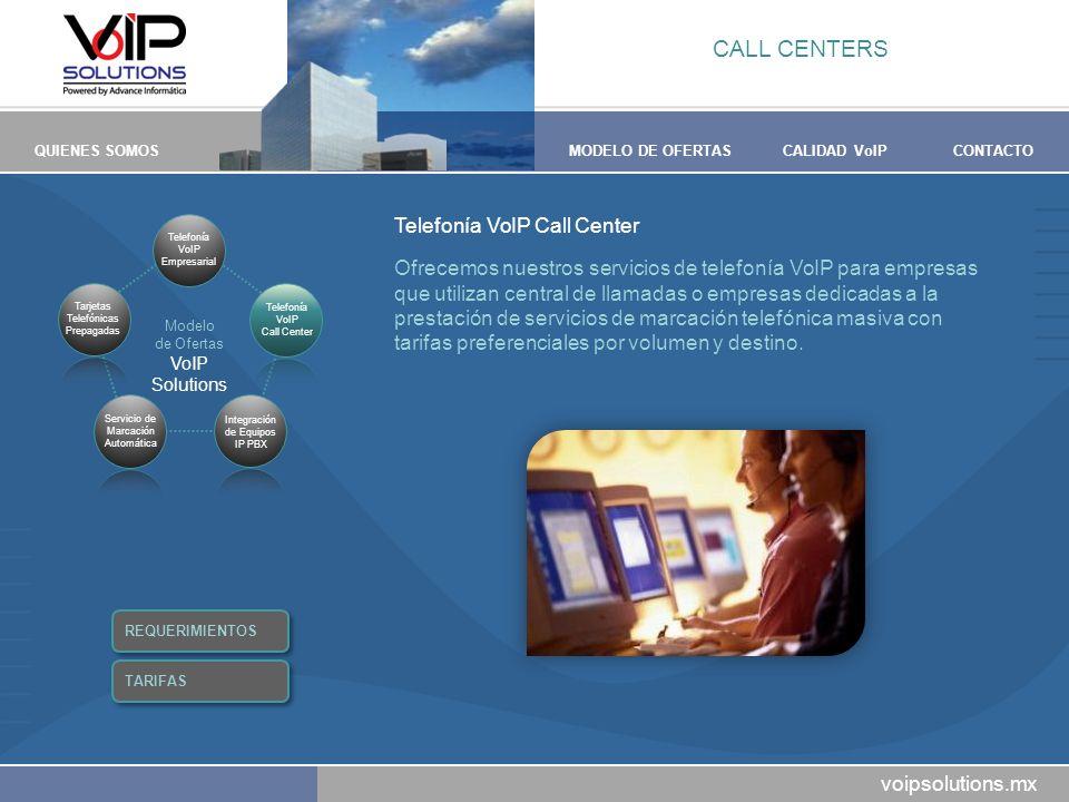 voipsolutions.mx QUIENES SOMOSMODELO DE OFERTASCALIDAD VoIPCONTACTO Telefonía VoIP Call Center Ofrecemos nuestros servicios de telefonía VoIP para emp