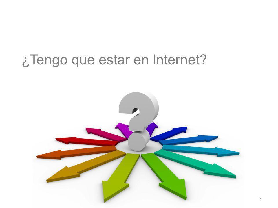 ¿Tengo que estar en Internet? 7