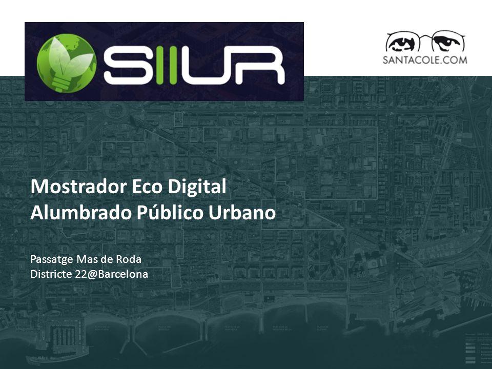 Mostrador Eco Digital Alumbrado Público Urbano Passatge Mas de Roda Districte 22@Barcelona
