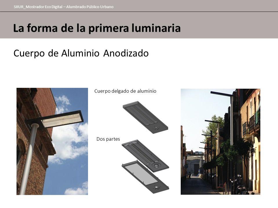 La forma de la primera luminaria SIIUR_Mostrador Eco Digital – Alumbrado Público Urbano Light the street up Cuerpo de Aluminio Anodizado Cuerpo delgad
