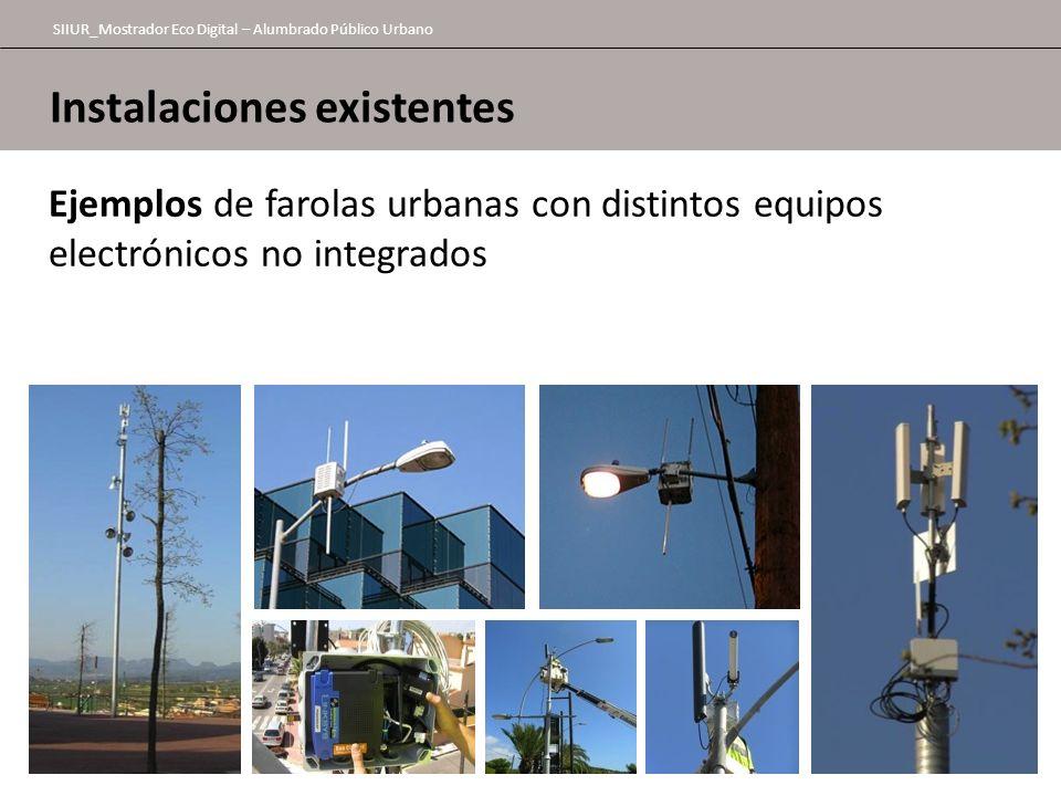 Instalaciones existentes SIIUR_Mostrador Eco Digital – Alumbrado Público Urbano Ejemplos de farolas urbanas con distintos equipos electrónicos no inte