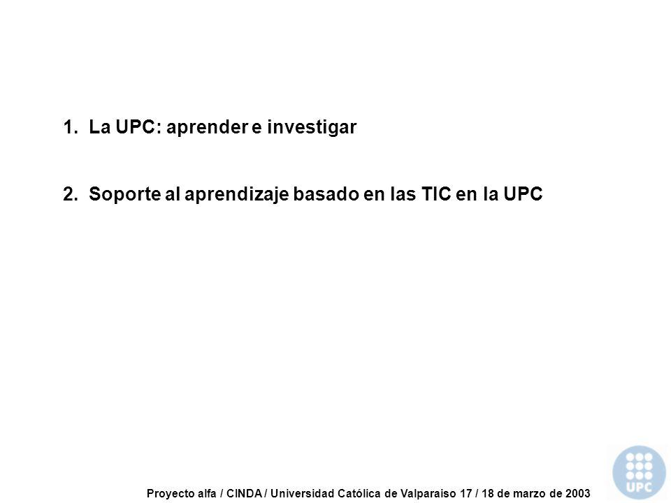 Proyecto alfa / CINDA / Universidad Católica de Valparaiso 17 / 18 de marzo de 2003 1.