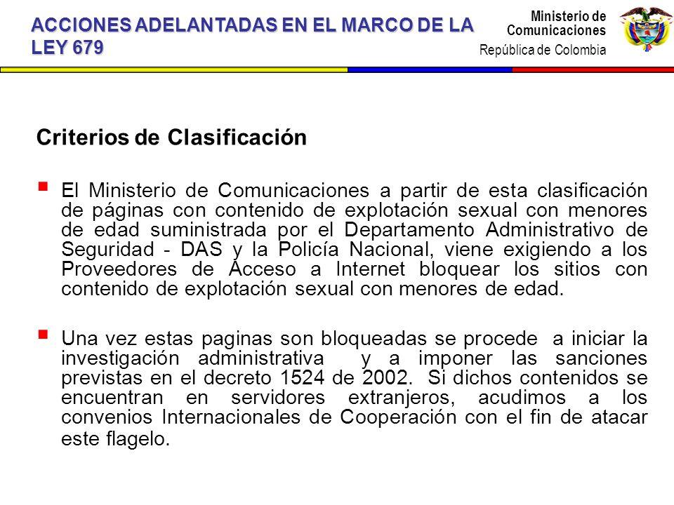 Ministerio de Comunicaciones República de Colombia Ministerio de Comunicaciones República de Colombia Criterios de Clasificación El Ministerio de Comu