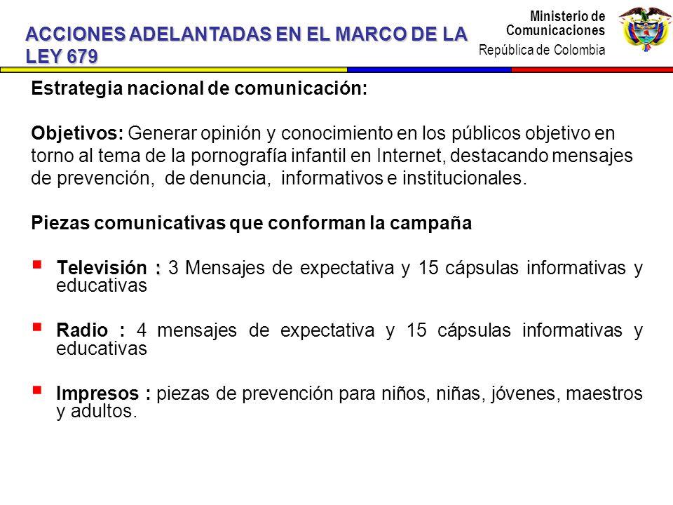 Ministerio de Comunicaciones República de Colombia Ministerio de Comunicaciones República de Colombia Estrategia nacional de comunicación: Objetivos: