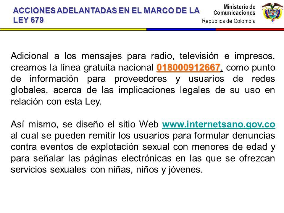Ministerio de Comunicaciones República de Colombia Ministerio de Comunicaciones República de Colombia ACCIONES ADELANTADAS EN EL MARCO DE LA LEY 679 0