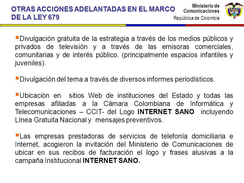 Ministerio de Comunicaciones República de Colombia Ministerio de Comunicaciones República de Colombia Divulgación gratuita de la estrategia a través d