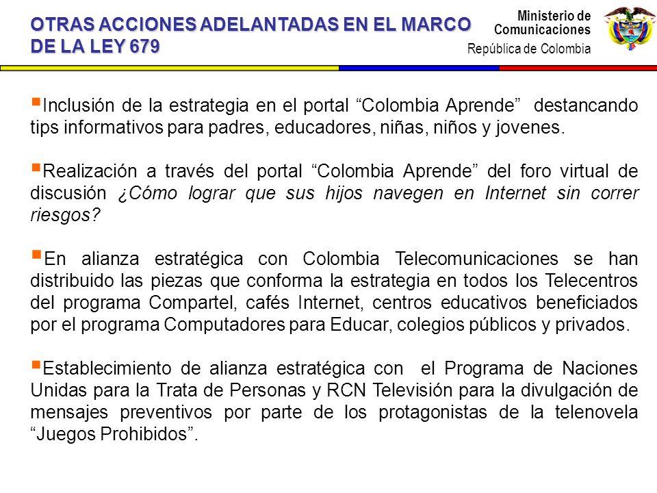 Ministerio de Comunicaciones República de Colombia Ministerio de Comunicaciones República de Colombia Inclusión de la estrategia en el portal Colombia