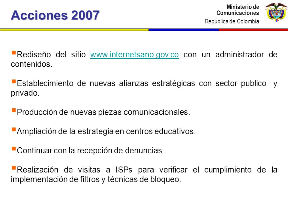 Ministerio de Comunicaciones República de Colombia Ministerio de Comunicaciones República de Colombia Rediseño del sitio www.internetsano.gov.co con u