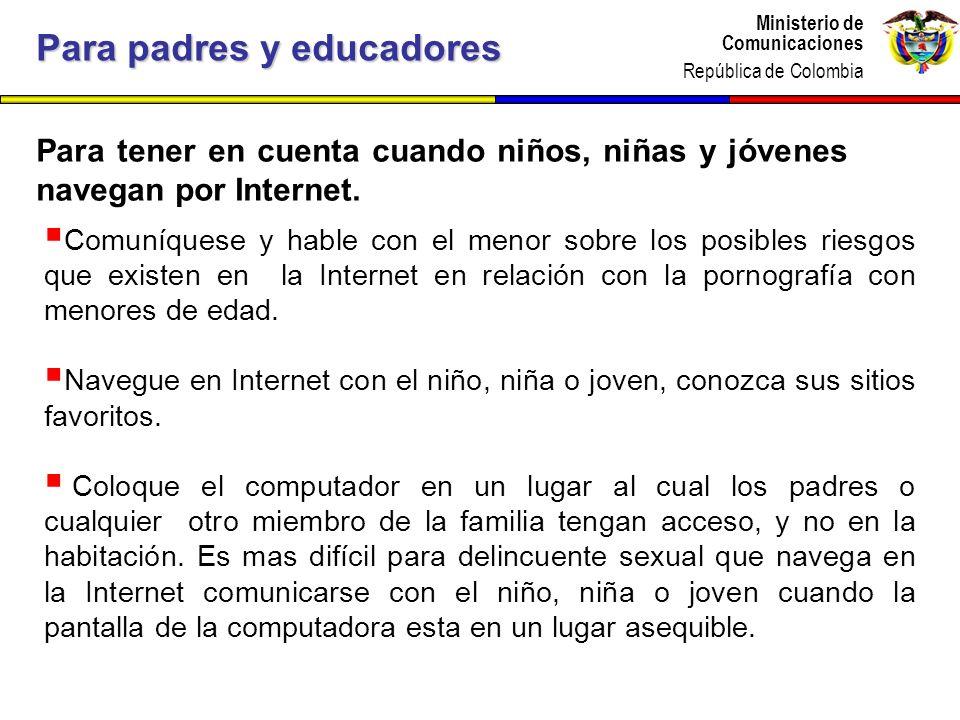 Ministerio de Comunicaciones República de Colombia Ministerio de Comunicaciones República de Colombia Para tener en cuenta cuando niños, niñas y jóven
