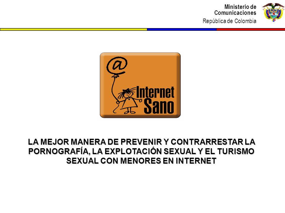 Ministerio de Comunicaciones República de Colombia Ministerio de Comunicaciones República de Colombia LA MEJOR MANERA DE PREVENIR Y CONTRARRESTAR LA P