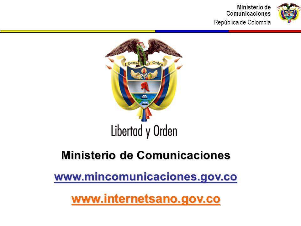 Ministerio de Comunicaciones República de Colombia Ministerio de Comunicaciones República de Colombia Ministerio de Comunicaciones www.mincomunicacion