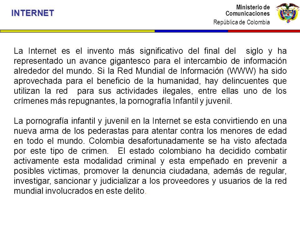 Ministerio de Comunicaciones República de Colombia Ministerio de Comunicaciones República de Colombia La Internet es el invento más significativo del