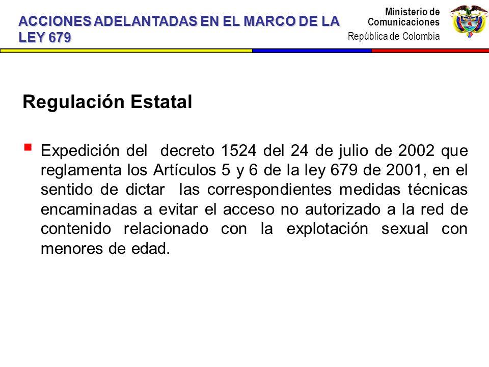 Ministerio de Comunicaciones República de Colombia Ministerio de Comunicaciones República de Colombia Regulación Estatal Expedición del decreto 1524 d