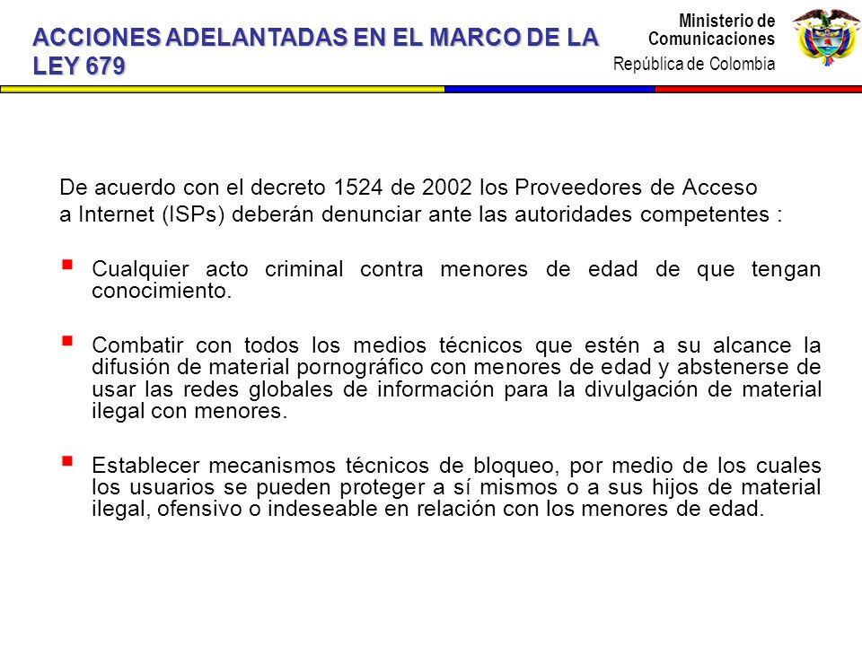 Ministerio de Comunicaciones República de Colombia Ministerio de Comunicaciones República de Colombia De acuerdo con el decreto 1524 de 2002 los Prove