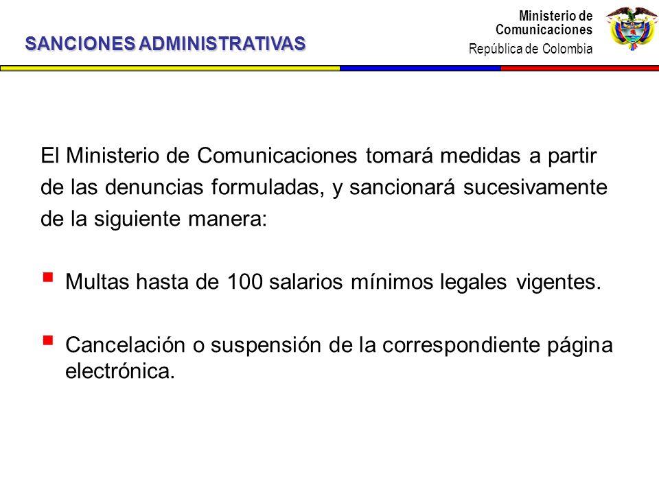 Ministerio de Comunicaciones República de Colombia Ministerio de Comunicaciones República de Colombia El Ministerio de Comunicaciones tomará medidas a