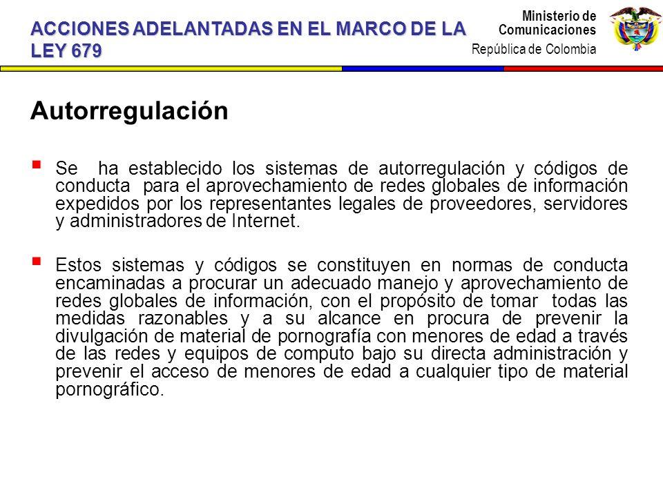 Ministerio de Comunicaciones República de Colombia Ministerio de Comunicaciones República de Colombia Autorregulación Se ha establecido los sistemas d