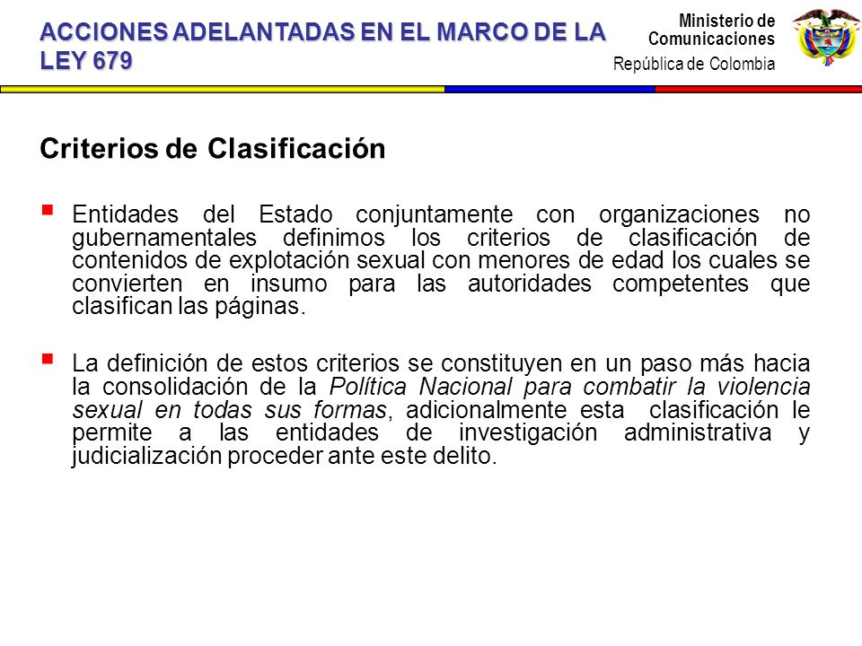 Ministerio de Comunicaciones República de Colombia Ministerio de Comunicaciones República de Colombia Criterios de Clasificación Entidades del Estado