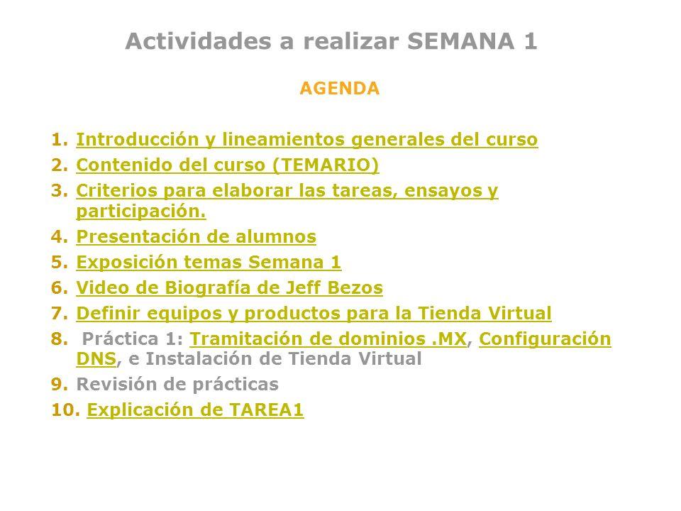 Actividades a realizar SEMANA 1 AGENDA 1.Introducción y lineamientos generales del cursoIntroducción y lineamientos generales del curso 2.Contenido de