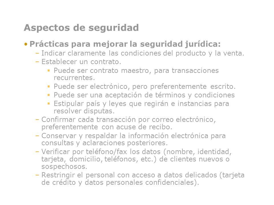 Aspectos de seguridad Prácticas para mejorar la seguridad jurídica: –Indicar claramente las condiciones del producto y la venta. –Establecer un contra