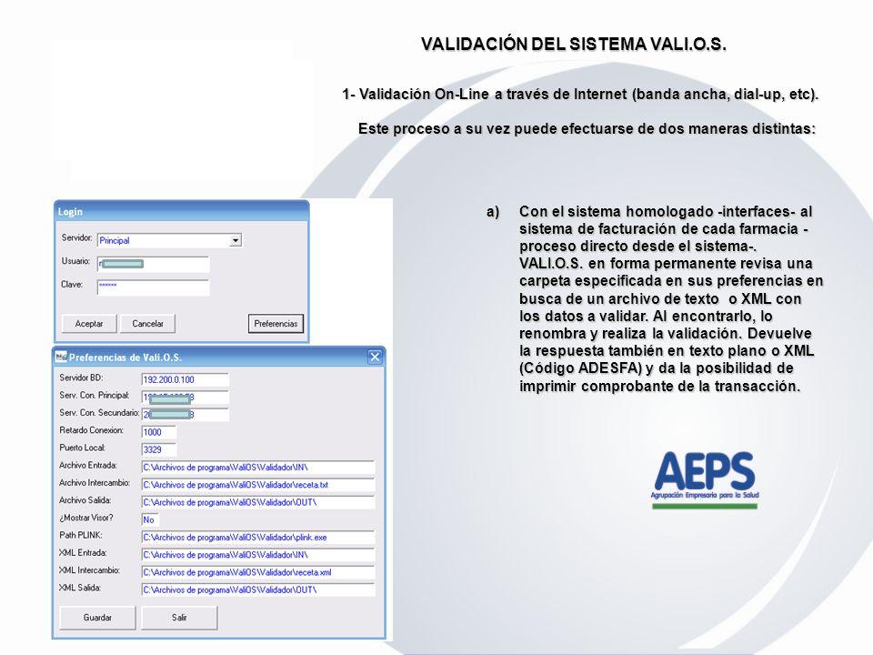 VALI.O.S. está desarrollado en Visual Basic, lo que permite su implementación en cualquier PC que posea Windows 98SE o superior. El consumo de recurso