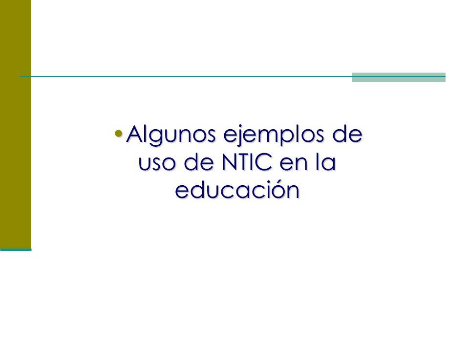 Algunos ejemplos de uso de NTIC en la educaciónAlgunos ejemplos de uso de NTIC en la educación