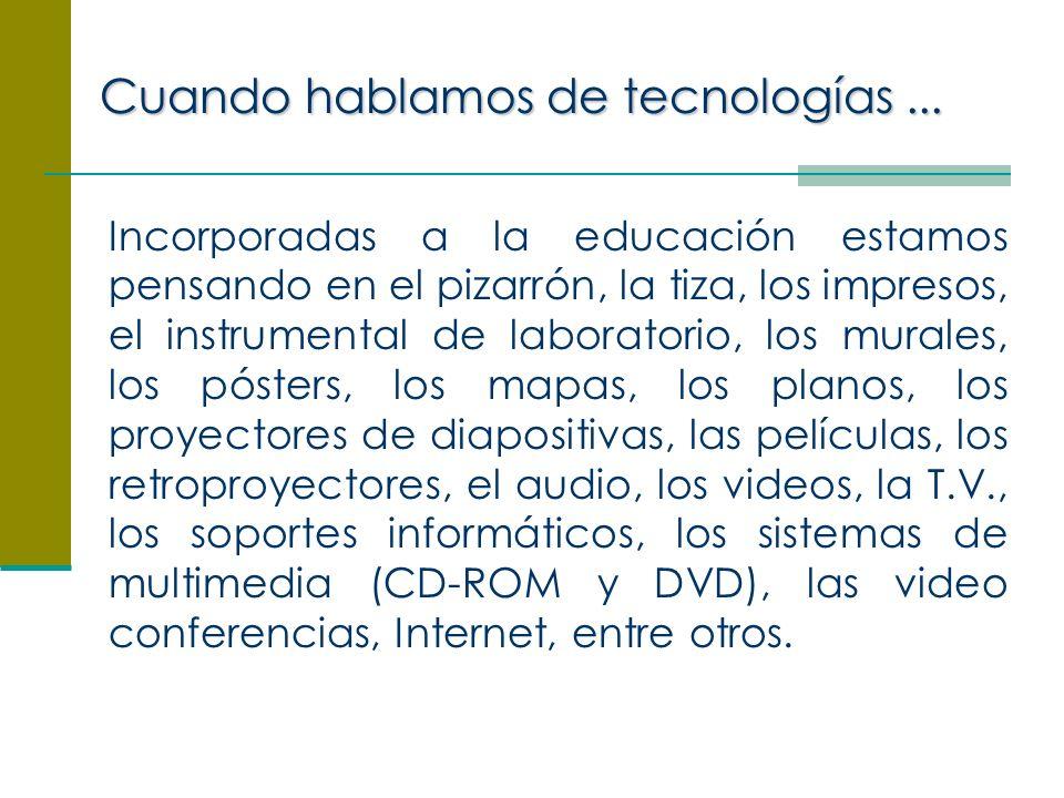Cuando hablamos de tecnologías...